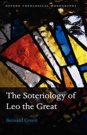 The Soteriology of Leo the Great by Bernard Green image