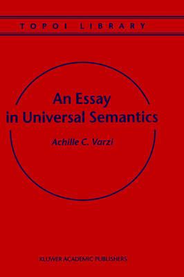An Essay in Universal Semantics by Achille C Varzi image