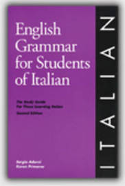 English Grammar for Students of Italian: The Study Guide for Those Learning Italian by Sergio Adorni image