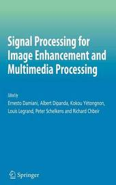 Signal Processing for Image Enhancement and Multimedia Processing