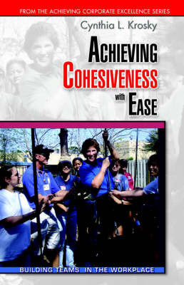 Achieving Cohesiveness with Ease by Cynthia Krosky