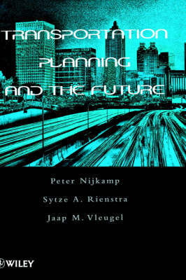 Transportation Planning and the Future by Peter Nijkamp