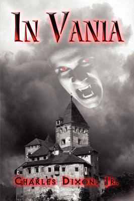 In Vania by Jr. Charles Dixon