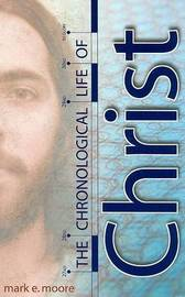 The Chronological Life of Christ by Mark E Moore image