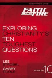Faith Under Fire Participant's Guide by Lee Strobel