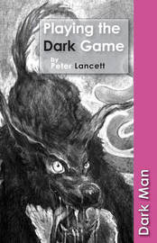 Playing the Dark Game by Peter Lancett image