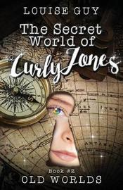 Old Worlds by Louise Guy