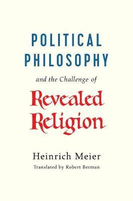 Political Philosophy and the Challenge of Revealed Religion by Heinrich Meier image