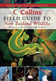 Collins Field Guide to New Zealand Wildlife (Updated Edition) by Terrence Lindsey
