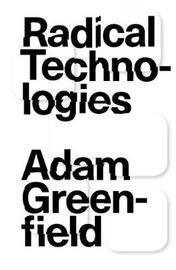 Radical Technologies by Adam Greenfield image