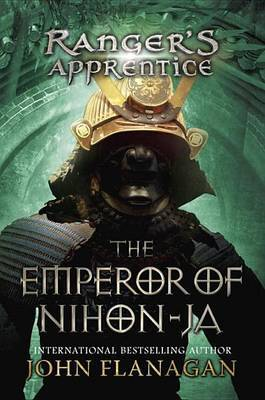 The Ranger's Apprentice #10: The Emperor of Nihon-Ja by John Flanagan
