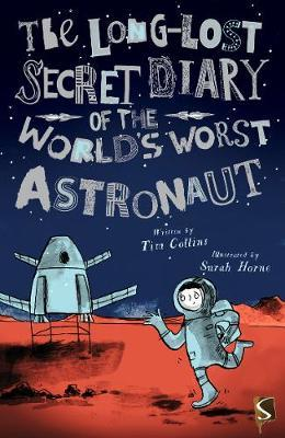 The Long-Lost Secret Diary of the World's Worst Astronaut by Tim Collins image