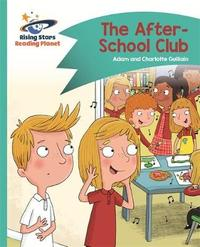 Reading Planet - The After-School Club - Turquoise: Comet Street Kids by Adam Guillain image