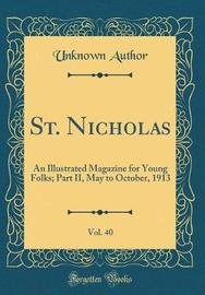 St. Nicholas, Vol. 40 by Unknown Author
