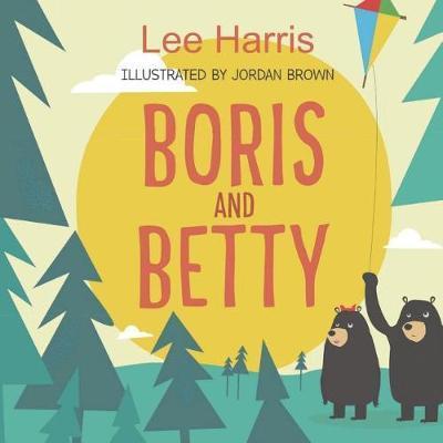 Boris and Betty by Mr Lee Harris