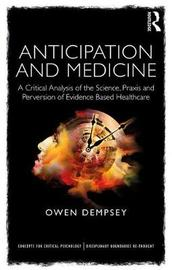 Anticipation and Medicine by Owen Dempsey