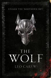 The Wolf (The UNDER THE NORTHERN SKY Series, Book 1) by Leo Carew