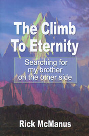 The Climb to Eternity: Searching for My Brother on the Other Side by Rick McManus image