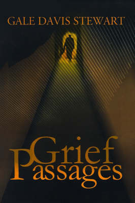 Grief Passages by Gale Davis Stewart