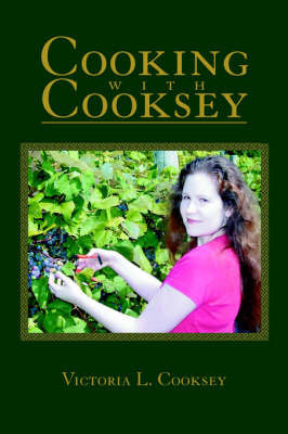 Cooking with Cooksey by Victoria L Cooksey