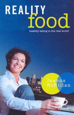 Reality Food by Joanna McMillan