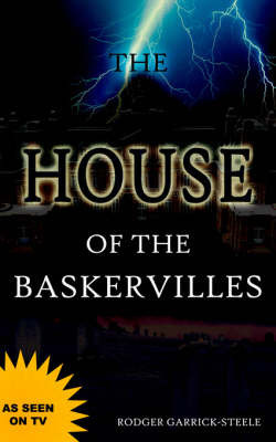 The House of the Baskervilles by Rodger Garrick-Steele