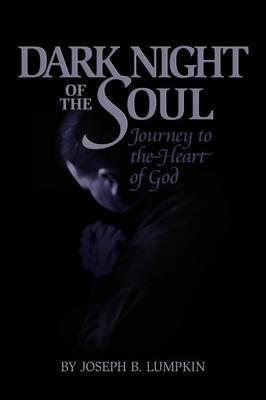 Dark Night of the Soul by Joseph B Lumpkin