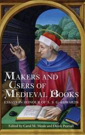 Makers and Users of Medieval Books by Carol M. Meale