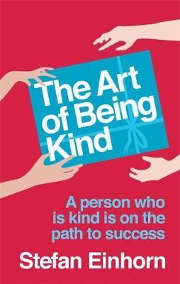 The Art of Being Kind by Stefan Einhorn image