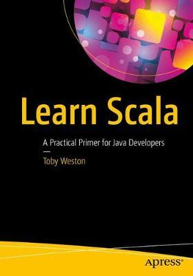Scala for Java Developers by Toby Weston image