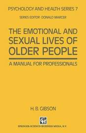 The Emotional and Sexual Lives of Older People by H.B. Gibson