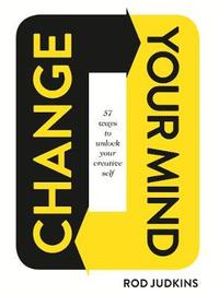 Change Your Mind by Rod Judkins
