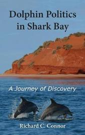 Dolphin Politics in Shark Bay by Richard C. Connor image