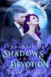Paradise of Shadows and Devotion by Gaja J. Kos