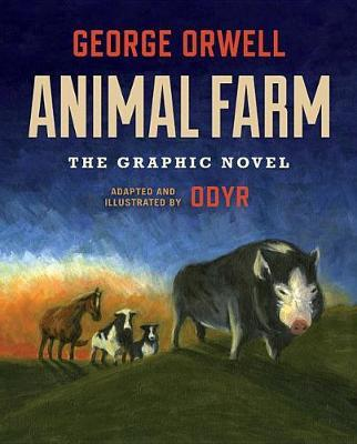Animal Farm: The Graphic Novel by George Orwell