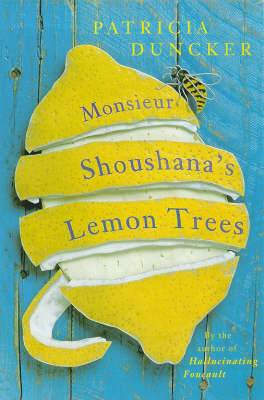 Monsieur Shoushana's Lemon Trees by Patricia Duncker image