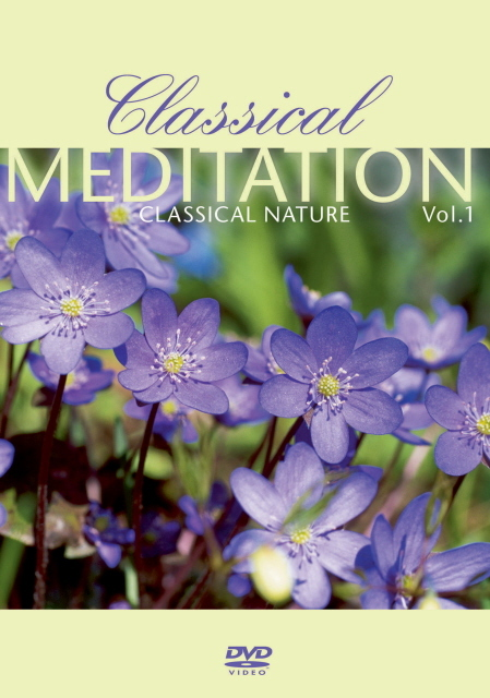 Classical Meditation - Vol. 1: Classical Nature on DVD