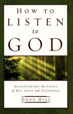 How to Listen to God by Doug Hill
