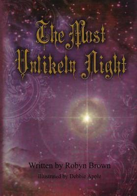 Most Unlikely Night by Robyn Brown
