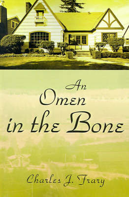 An Omen in the Bone by Charles J Frary