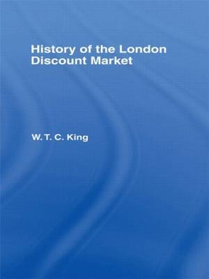 History of the London Discount Market by W T C King image