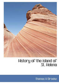 History of the Island of St. Helena by Thomas H Brooke