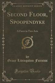 Second Floor, Spoopendyke by Grace Livingston Furniss