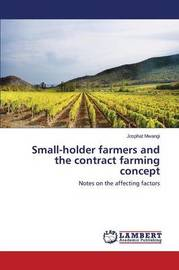 Small-Holder Farmers and the Contract Farming Concept by Mwangi Josphat