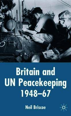 Britain and UN Peacekeeping by Neil Briscoe image
