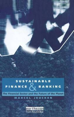 Sustainable Finance and Banking by Marcel Jeucken image