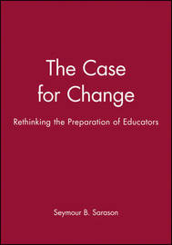 The Case for Change by Seymour B Sarason