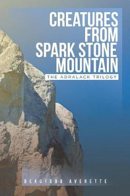 Creatures from Spark Stone Mountain by Beauford Averette