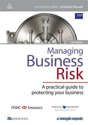 Managing Business Risk: A Practical Guide to Protecting Your Business by Jonathan Reuvid