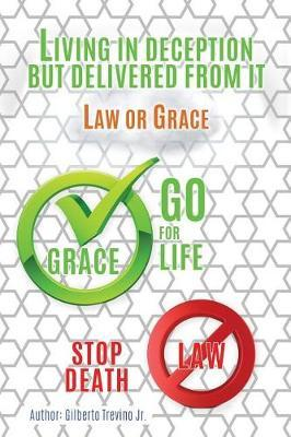 Living in Deception But Delivered from It by Gilberto Trevino Jr